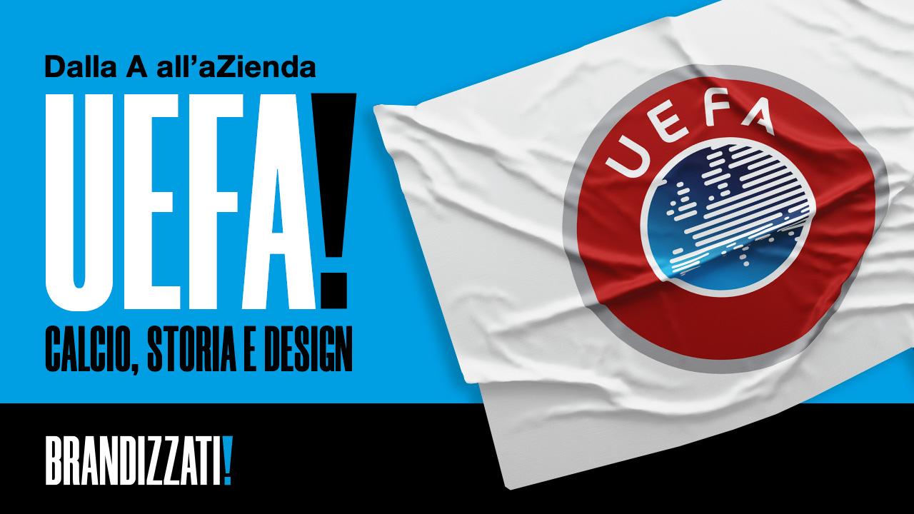 """scritta """"Dalla A all'aZienda - UEFA - Calcio, storia e design"""" in bianco e nero con bandiera della UEFA"""