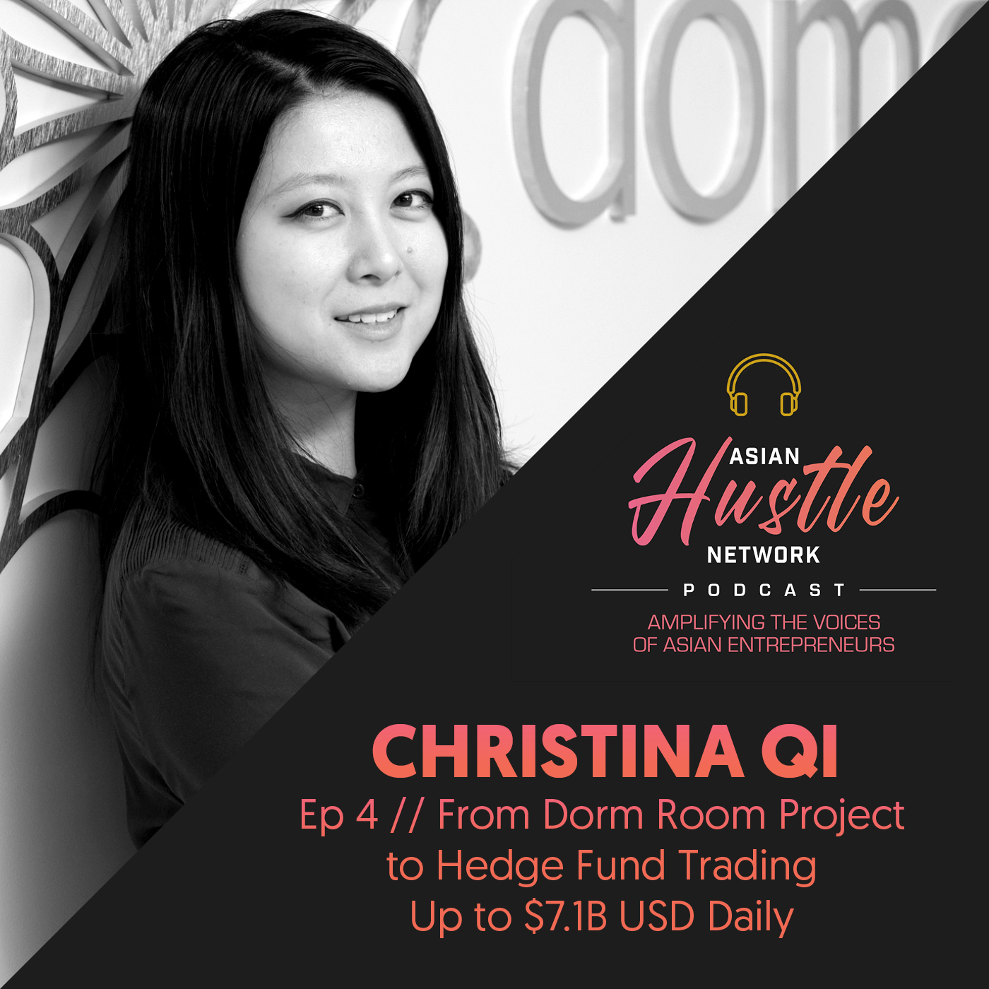 www.asianhustlenetwork.com: Christina Qi // Ep 4 // From Dorm Room Project to Hedge Fund Trading Up to .1B USD Daily