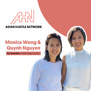 www.asianhustlenetwork.com: Monica Wong and Quynh Nguyen of Little Green Cyclo: A Food and Beverage Business Surviving During COVID