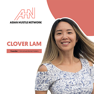 www.asianhustlenetwork.com: Clover Lam of Unconventional Asians: Inspiring with Unconventional Asians