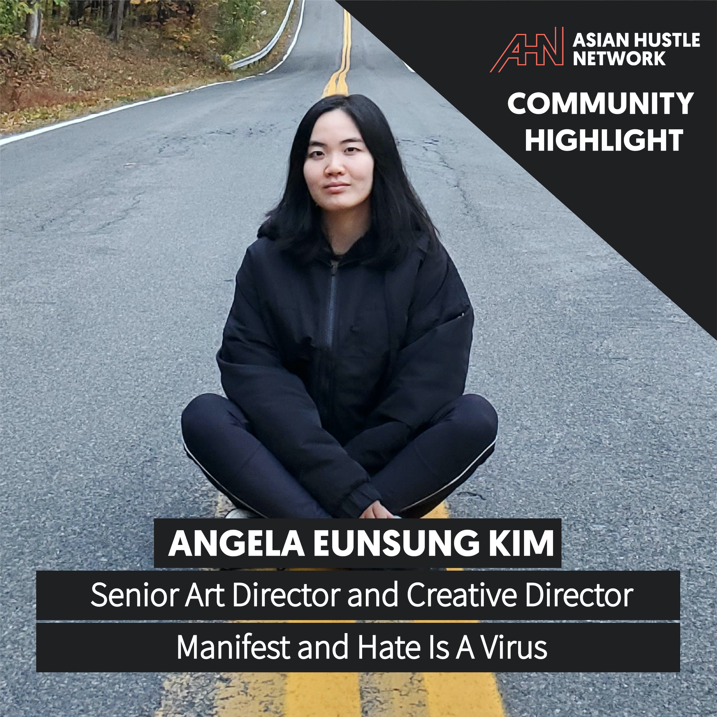 www.asianhustlenetwork.com: Angela EunSung Kim of Manifest and Hate Is A Virus: Making a Difference Through Creativity