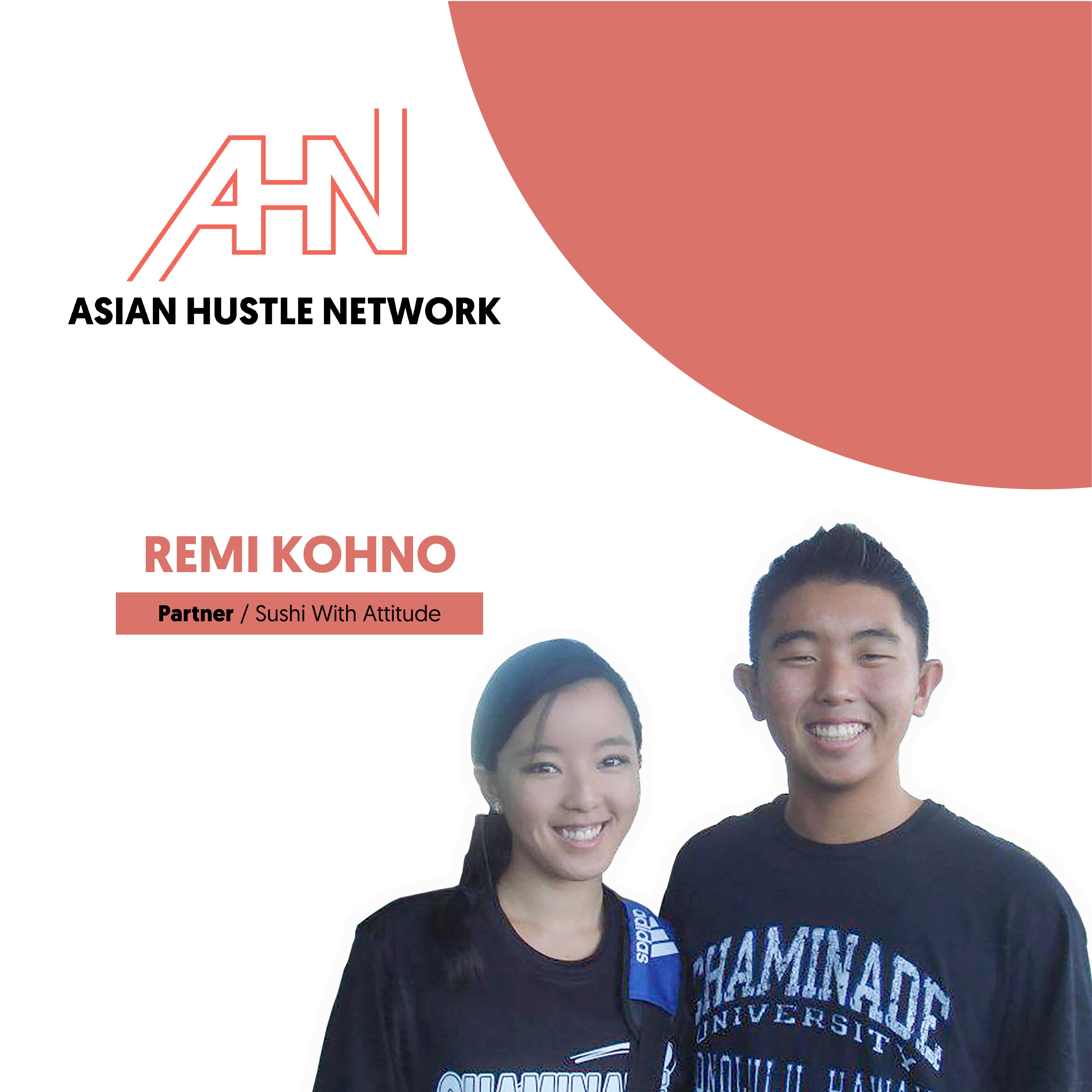 www.asianhustlenetwork.com: Remi Kohno: Creating Attitudes with Sushi