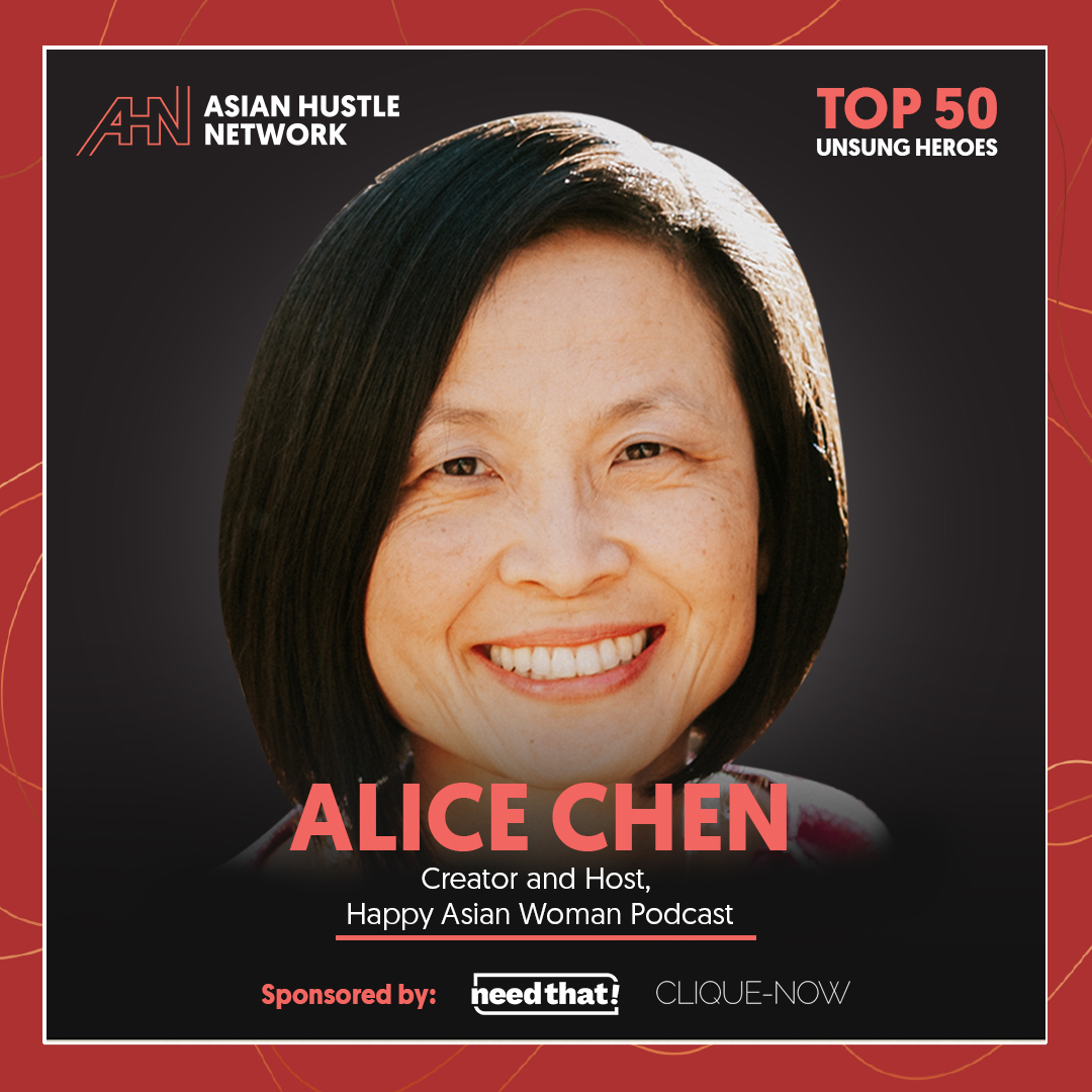 www.asianhustlenetwork.com: Alice Chen: Creator and Host, Happy Asian Woman Podcast
