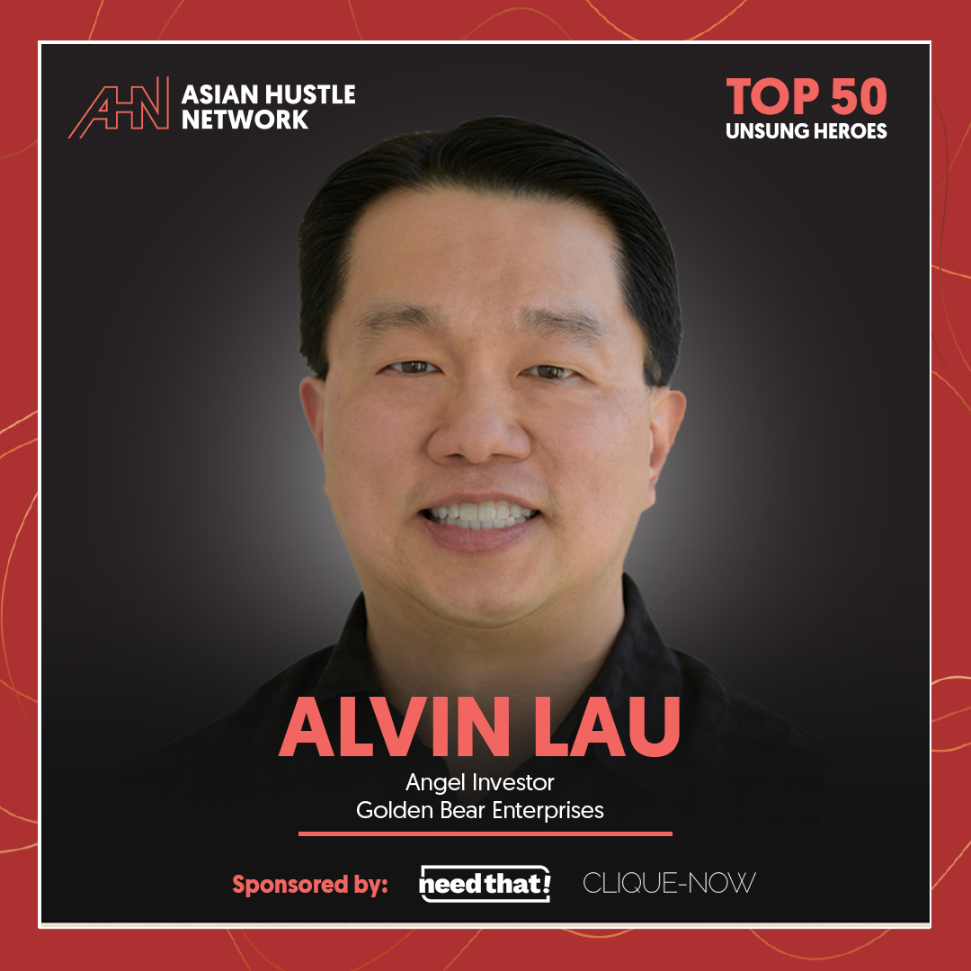www.asianhustlenetwork.com: Alvin Lau: Angel Investor and Golden Bear Enterprise