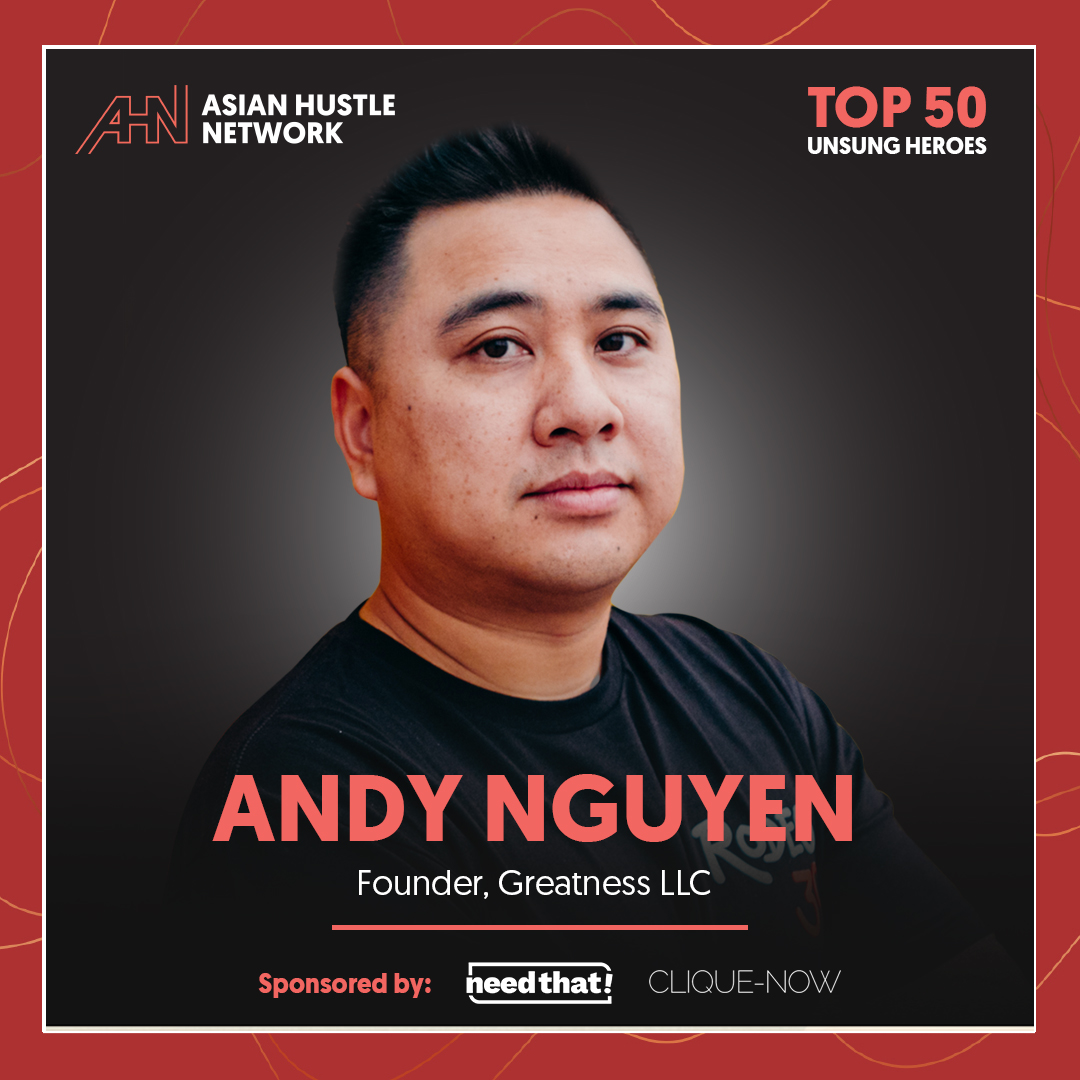 www.asianhustlenetwork.com: Andy Nguyen: Creative and Founder of Greatness LLC