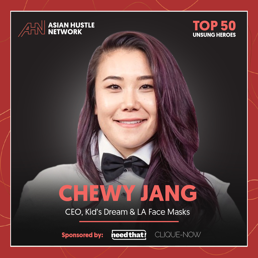 www.asianhustlenetwork.com: Chewy Jang: CEO, Kid's Dream and LA Face Masks