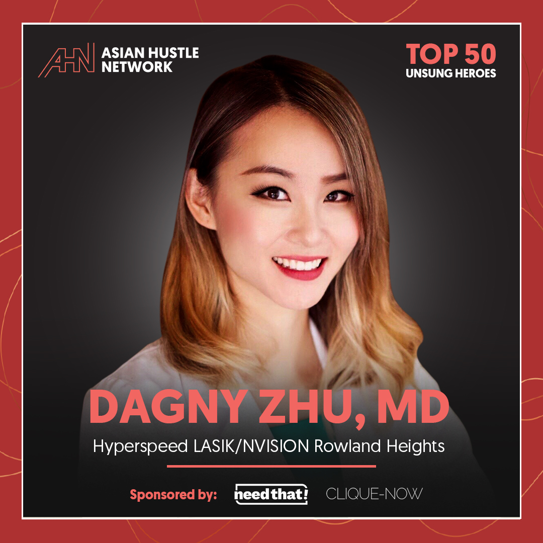 www.asianhustlenetwork.com: Dagny Zhu, MD: Hyperspeed LASIK/NVISION Rowland Heights- AHN Top 50 Unsung Heroes 2021