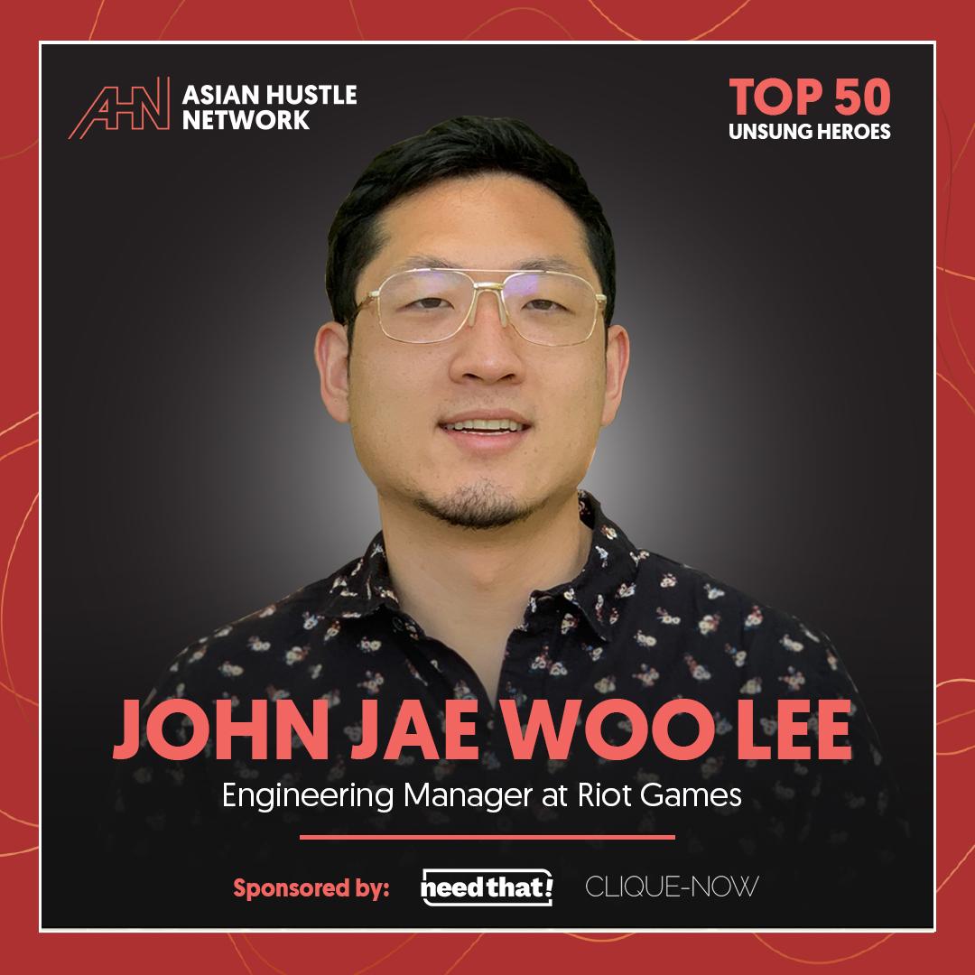 www.asianhustlenetwork.com: John Jae Woo Lee: Engineering Manager at Riot Games