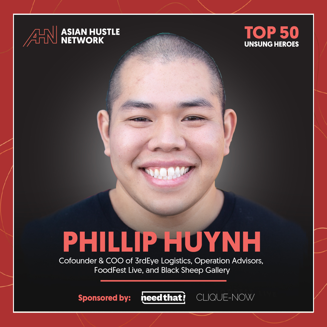 www.asianhustlenetwork.com: Phillip Huynh : Co-Founder & COO of 3rdEye Logistics, Operation Advisors, FoodFest Live, and Black Sheep Gallery