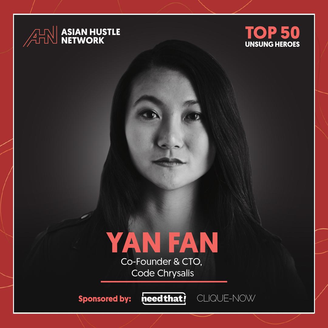 www.asianhustlenetwork.com: Yan Fan: Co-Founder & CTO, Code Chrysalis