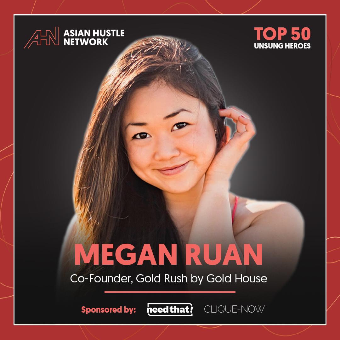 www.asianhustlenetwork.com: Megan Ruan: Co-Founder, Gold Rush by Gold House