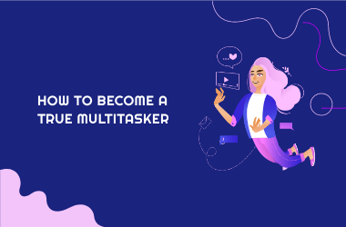become multitasker