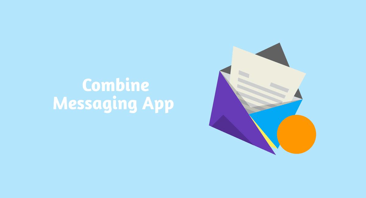 Combine messaging app