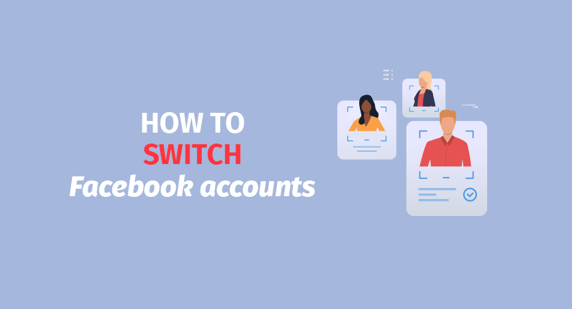Switch Facebook Accounts