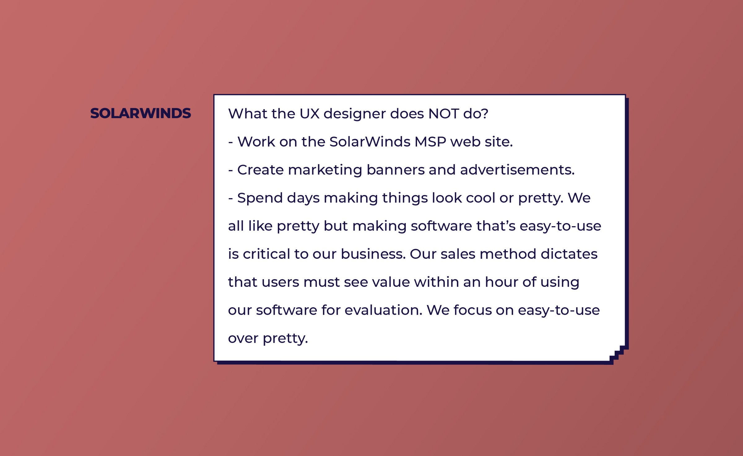 What a UX Designers does not do, according to Solarwinds: visual design and other 'simple' work