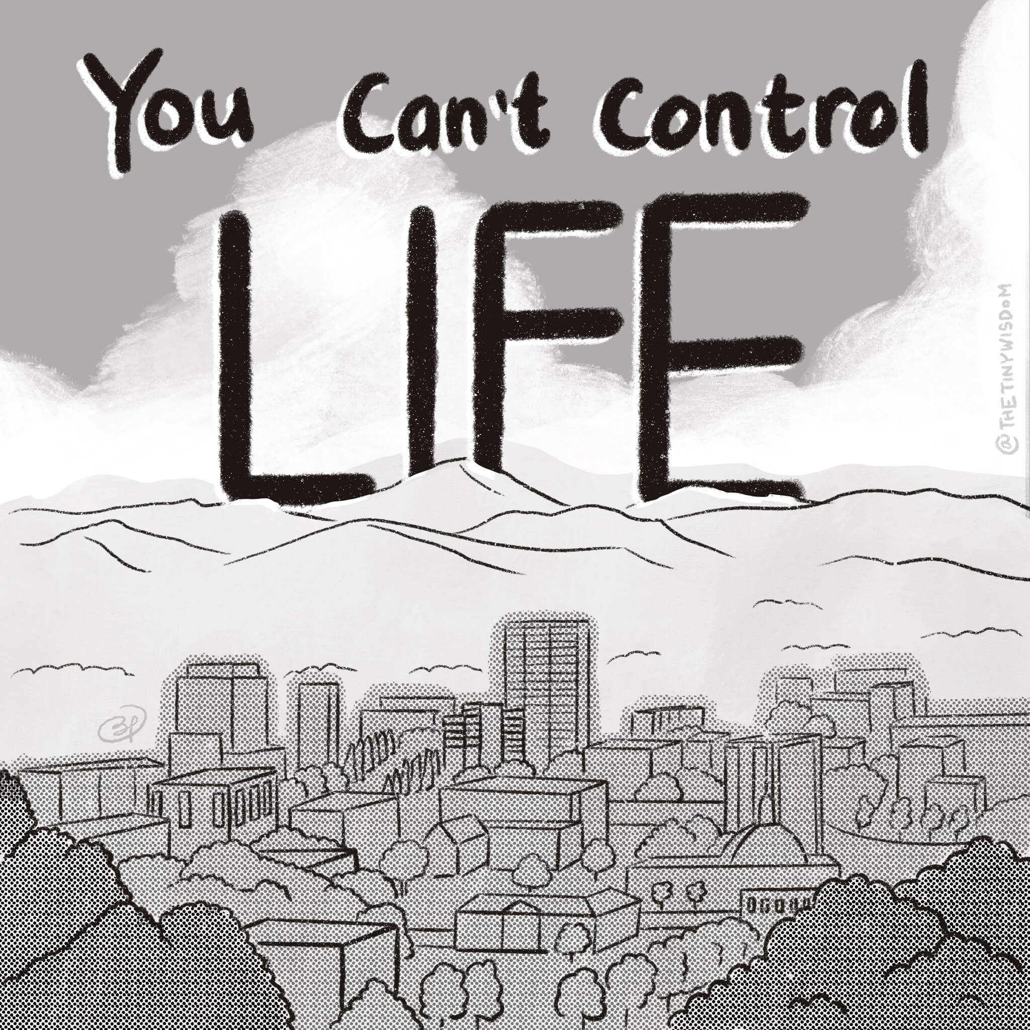 You Can't Control Life