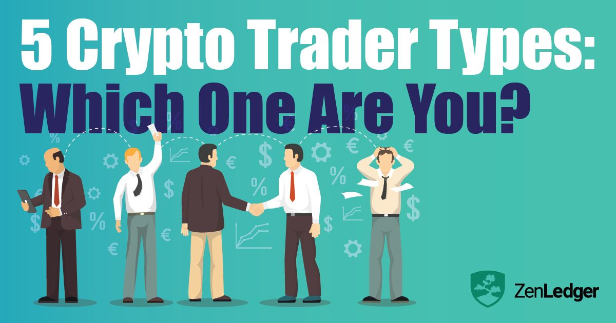 5 Crypto Trader Types: Which One Are You? - ZenLedger