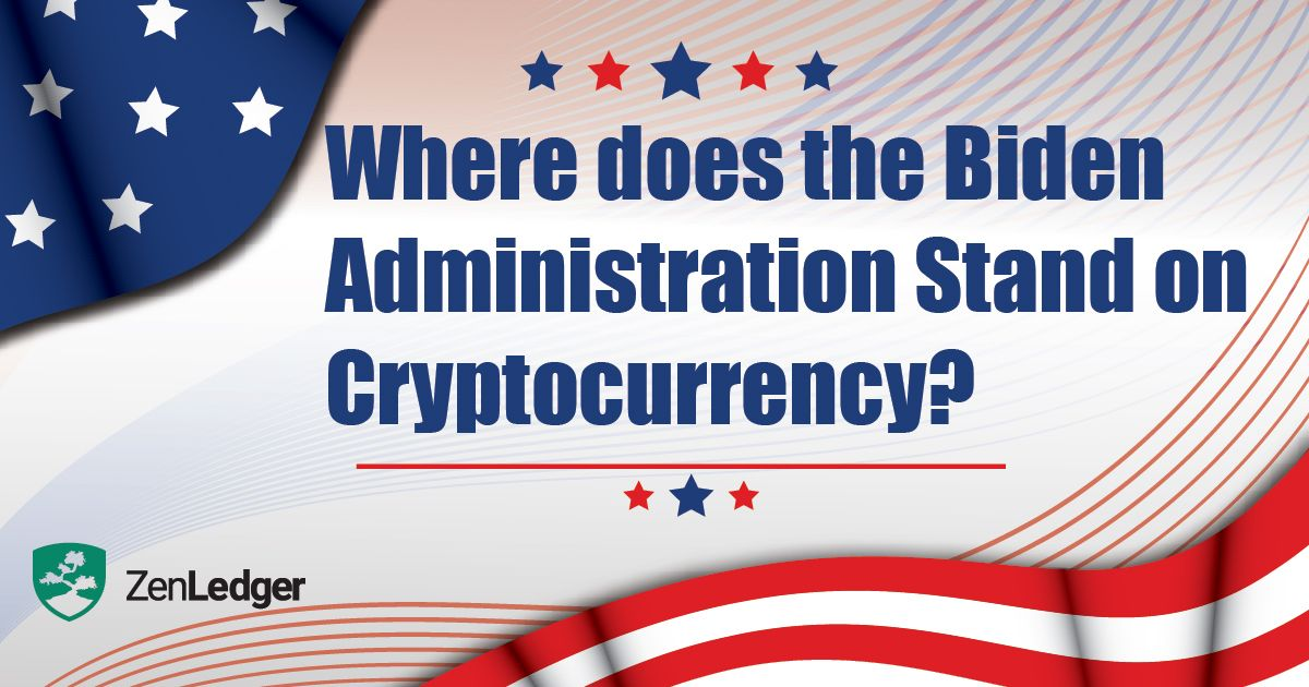 Biden Administration' Cryptocurrency - ZenLedger