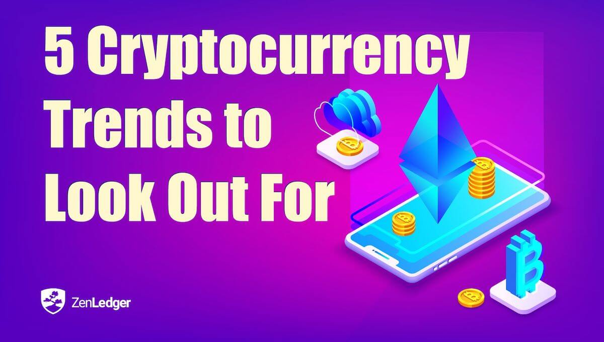 Top Trends in Cryptocurrency 2021