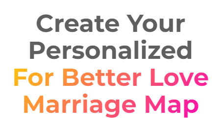 for better love marriage map