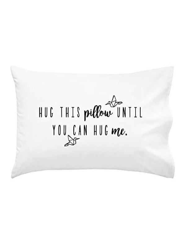 """Hug This Pillow Until You Can Hug Me"" Pillow Case"