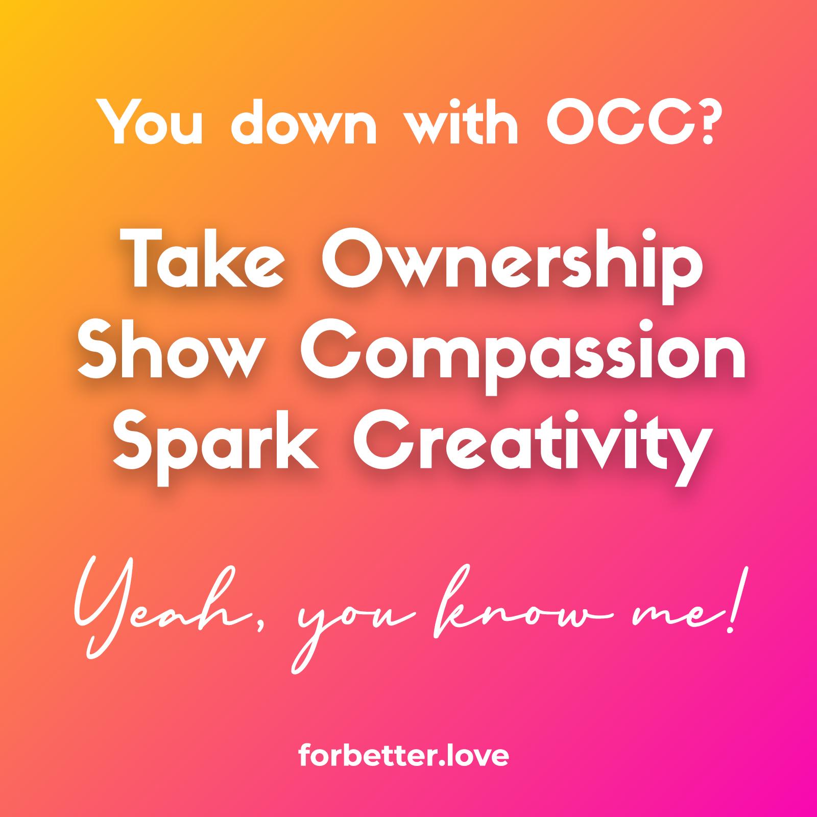 OCCFor Better Love Ownership CompassionCreativity equals End of Argument Blog