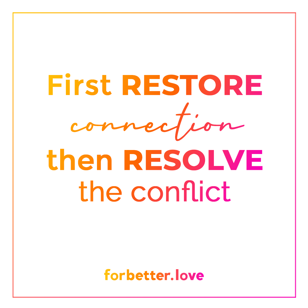 QMBFBLFor Better Love First Restore connection then resolve the conflict Ownership CompassionCreativity equals End of Argument log