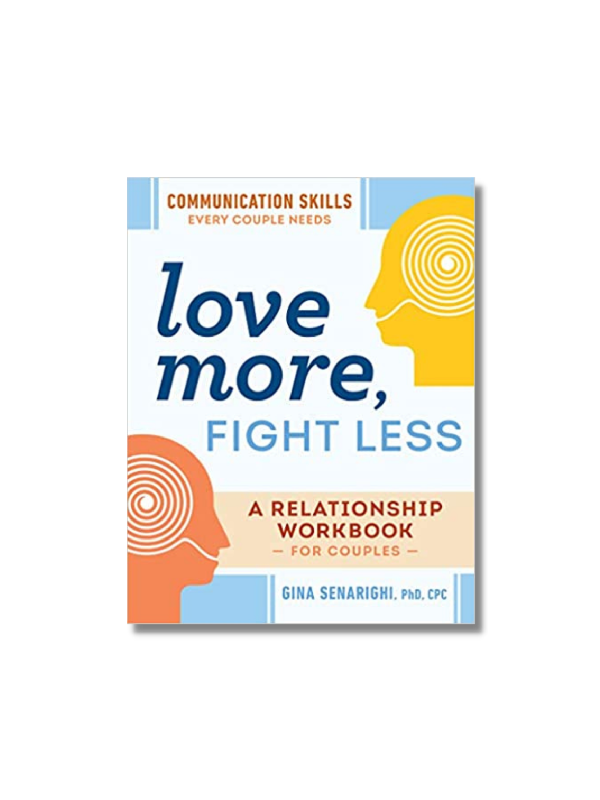 Love More, Fight Less: A Relationship Workbook