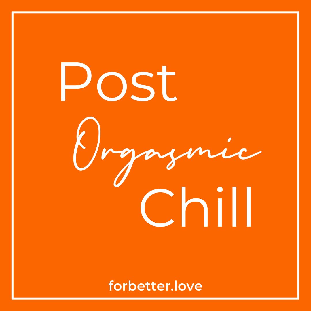 post orgasmic chill