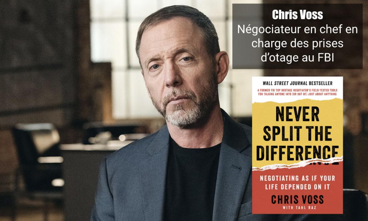 Faites toujours pencher la balance de votre côté avec les techniques de Chris Voss, négociateur en chef du FBI.