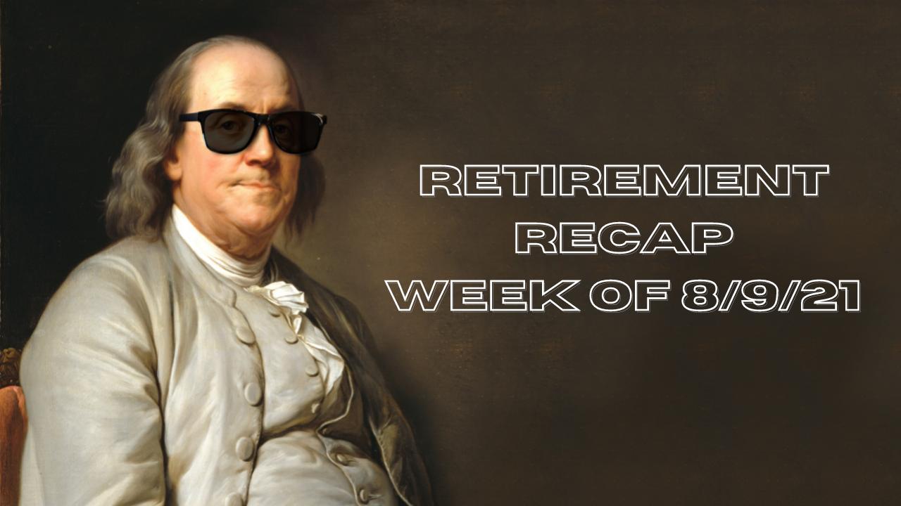 Retirement Recap Week of 8/9