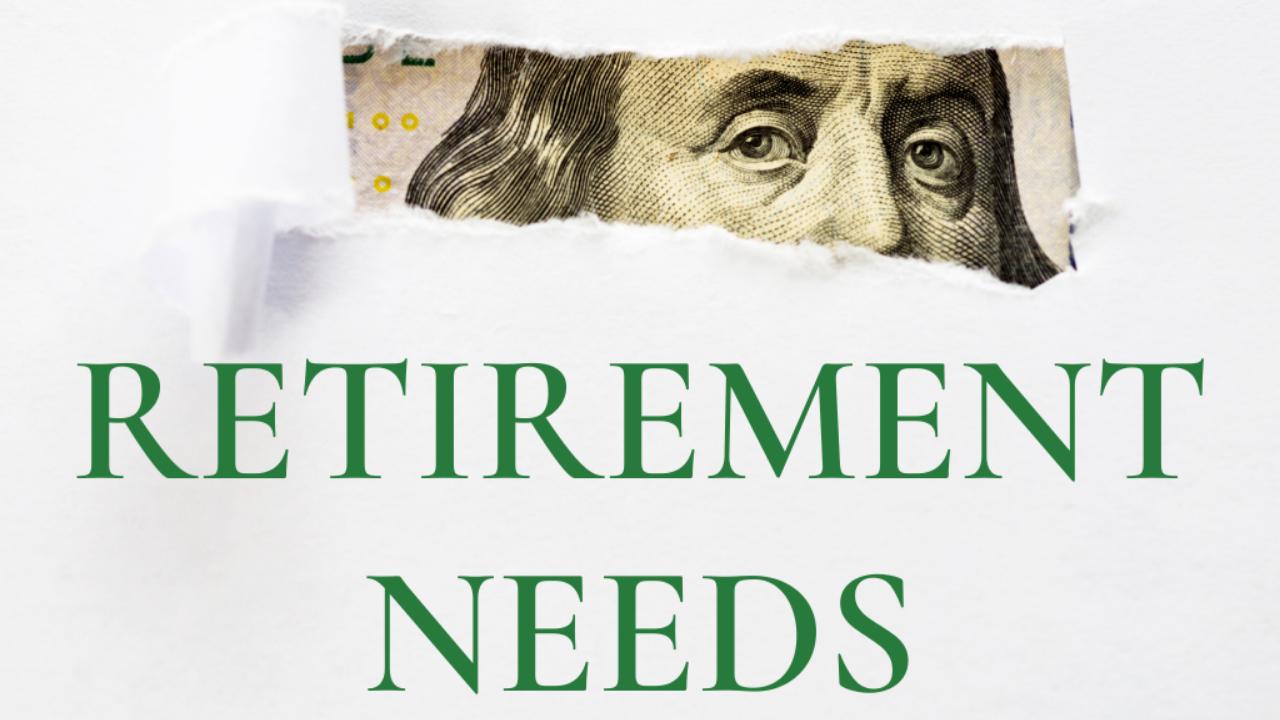 Top Retirement Needs