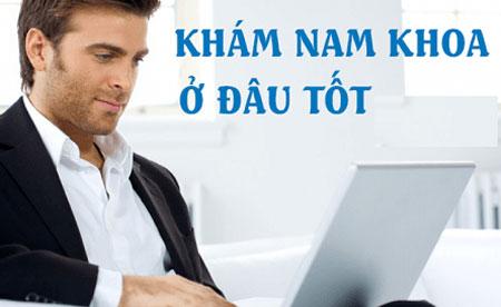 Khám nam khoa ở đâu tốt? Top 10 + địa chỉ tốt nhất tại Hà Nội