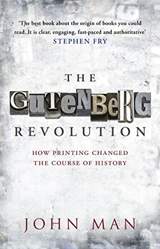 The Gutenberg Revolution : The Story of a Genius and an Invention That Changed the World