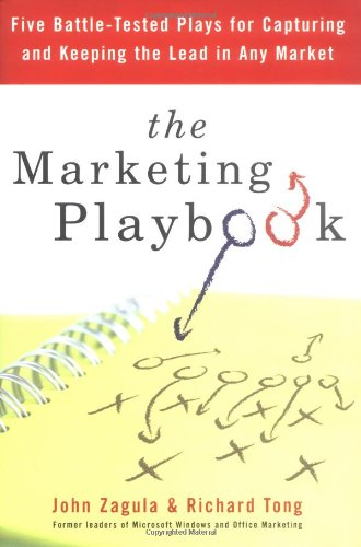 The Marketing Playbook: Five Battle-Tested Plays for Capturing and Keeping the Lead in Any Market