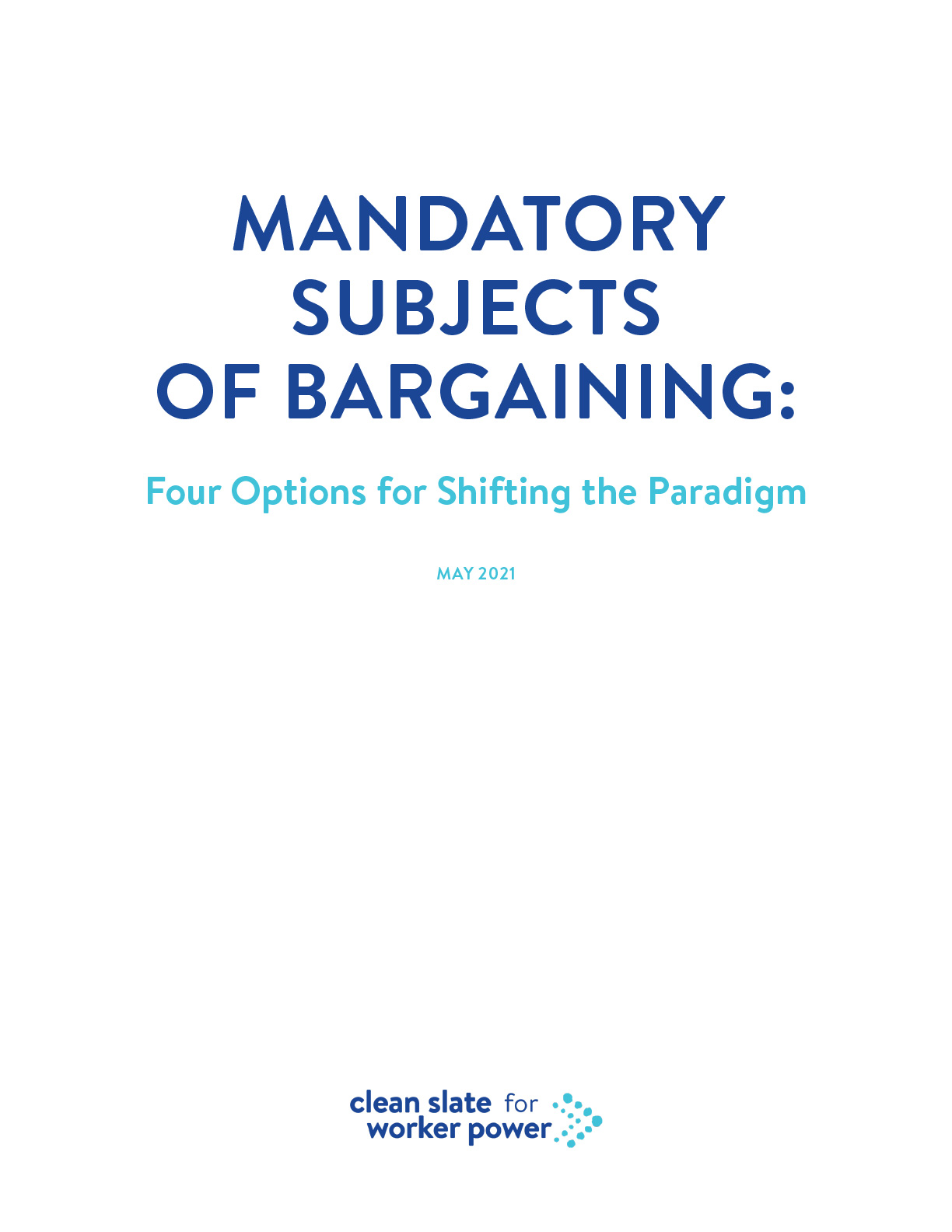 Thumbnail of report cover—Mandatory Subjects of Bargaining: Four Options for Shifting the Paradigm