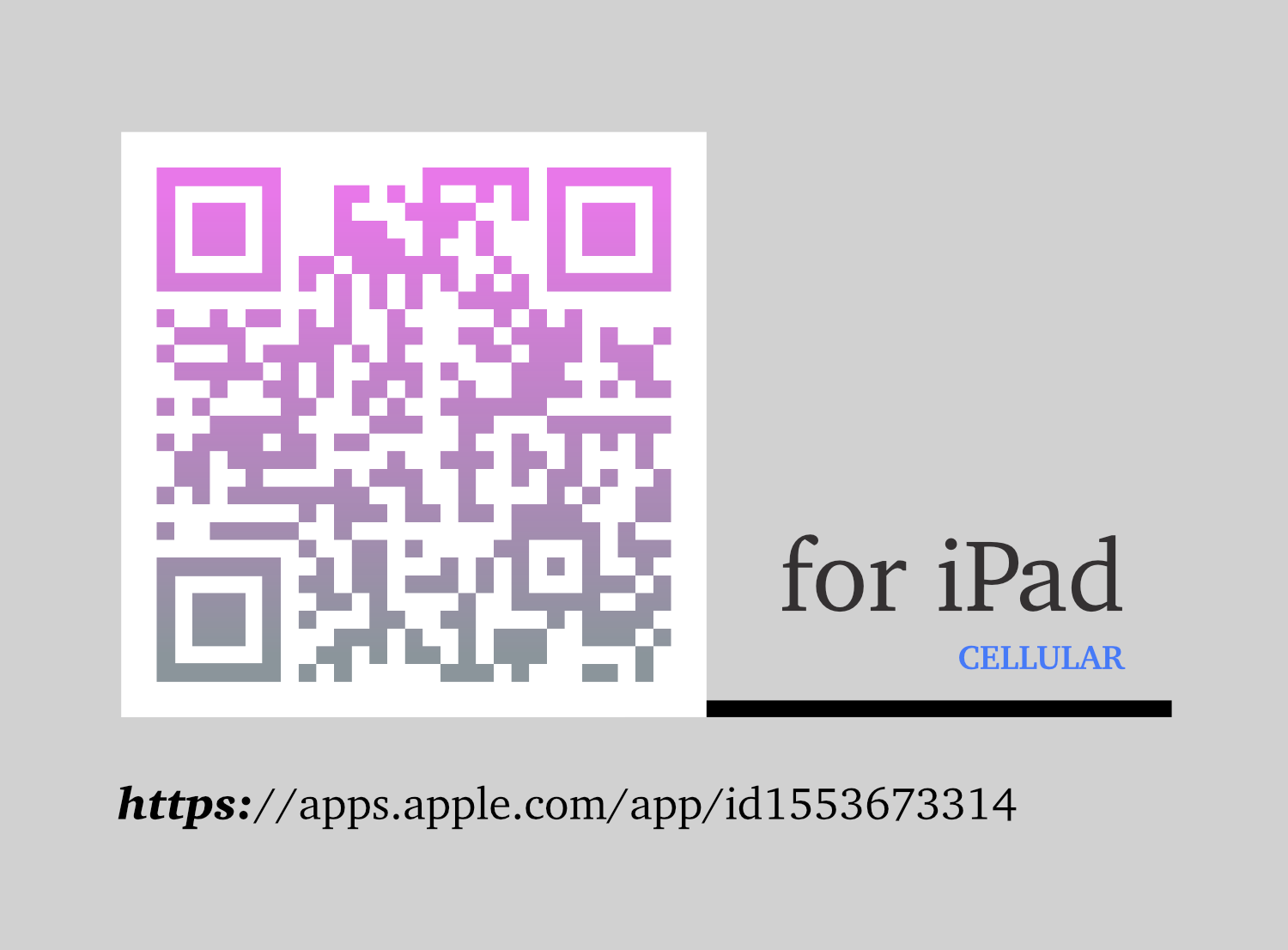 Image showing: 1. QR Code to the App in the App Store 2. Text indicating Cellular connectivity is required in the iPad 3. URL of App in the App Store