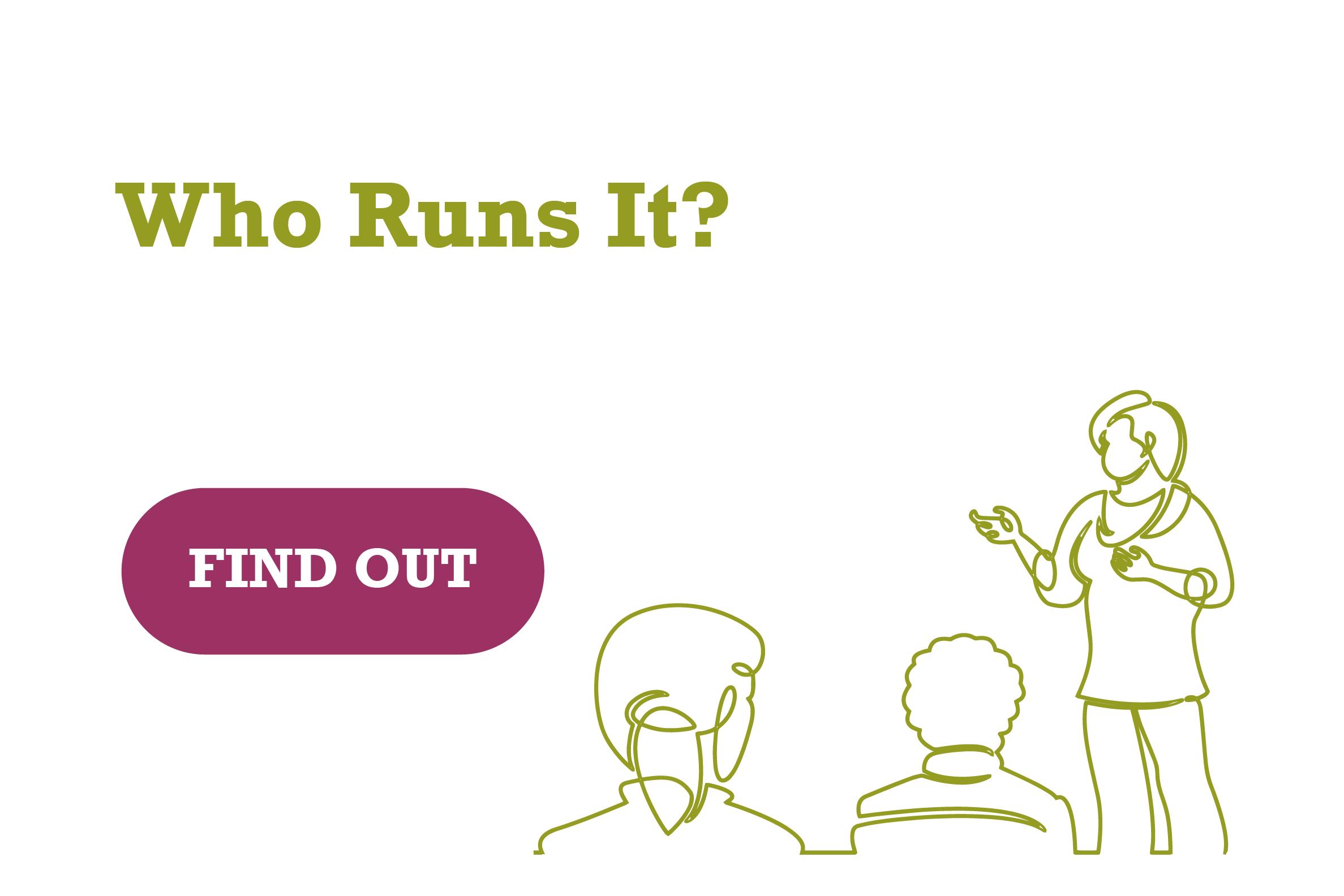 Who Runs it?