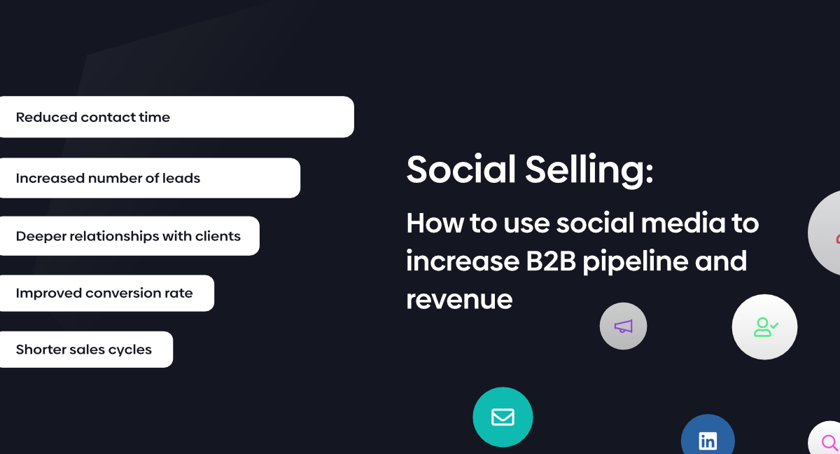 Social Selling: How to use social media to increase B2B pipeline and revenue