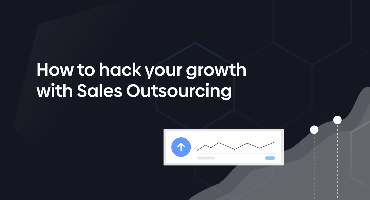 Hack your company's growth with Sales Outsourcing