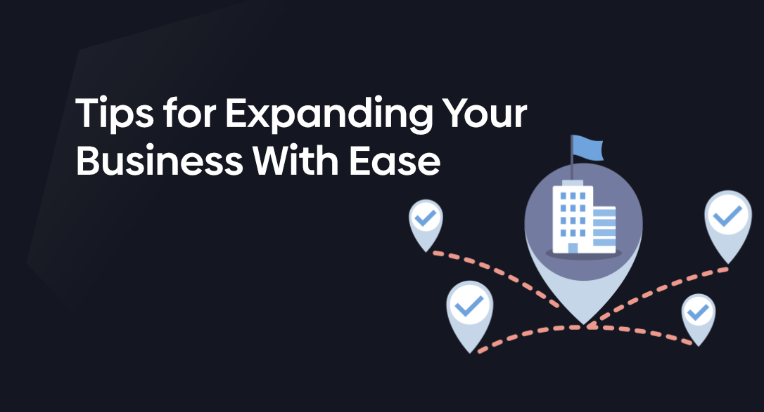 Tips for Expanding Your Business With Ease