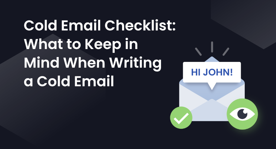Cold Email Checklist: What to Keep in Mind When Writing a Cold Email