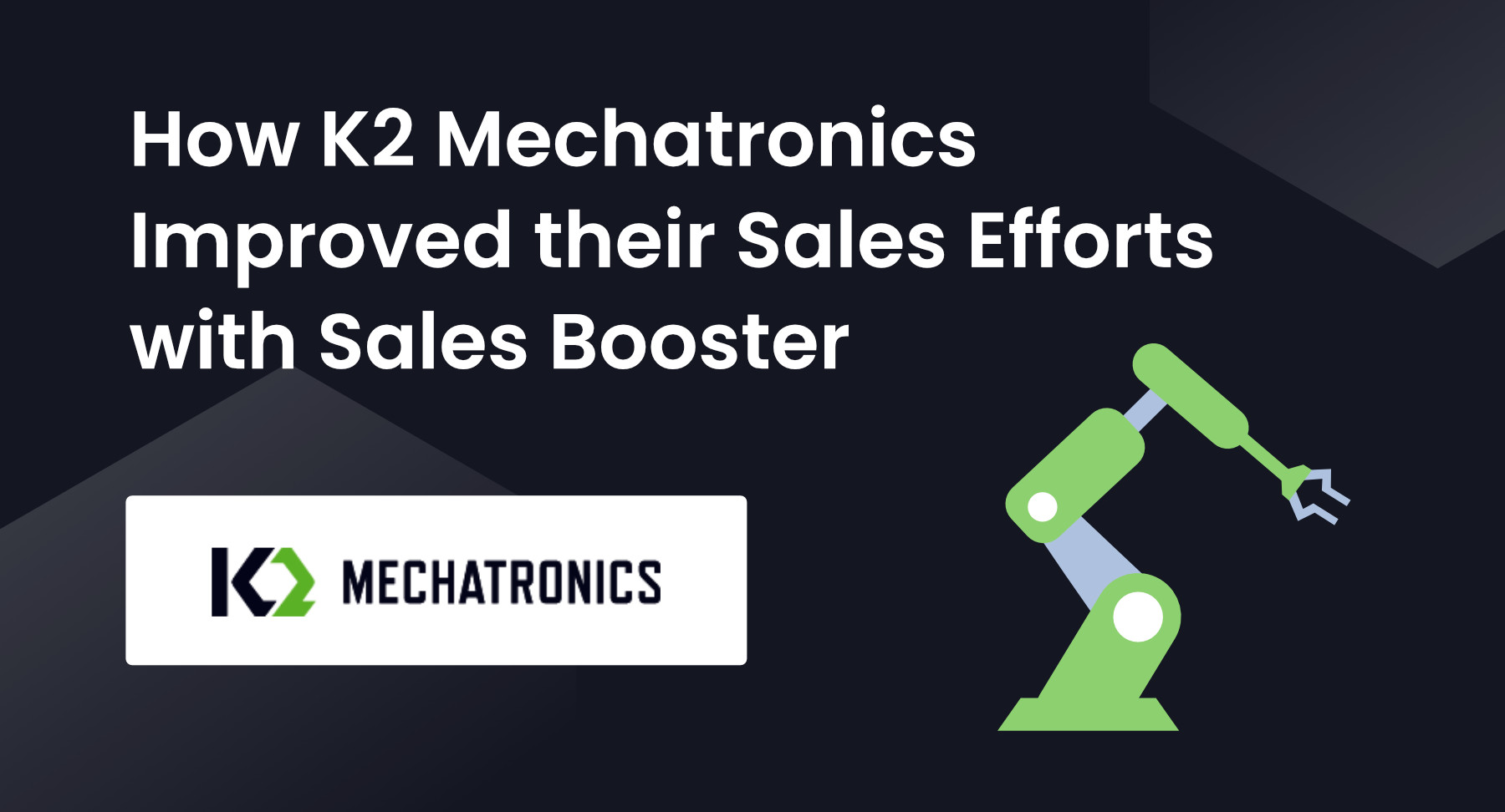 How K2 Mechatronics Improved their Sales Efforts with Sales Booster