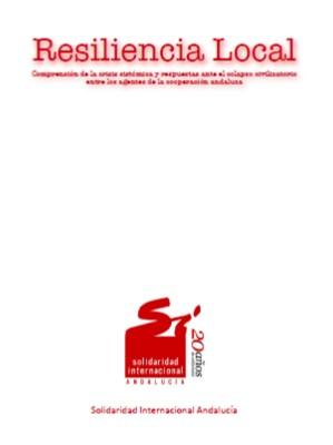 Resiliencia Local. Comprensión de la crisis sistémica y respuestas ante el colapso civilizatorio entre los agentes de la cooperación andaluza.