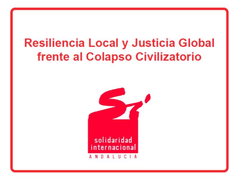 """Presentación """"Resiliencia Local frente al Colapso Global""""."""