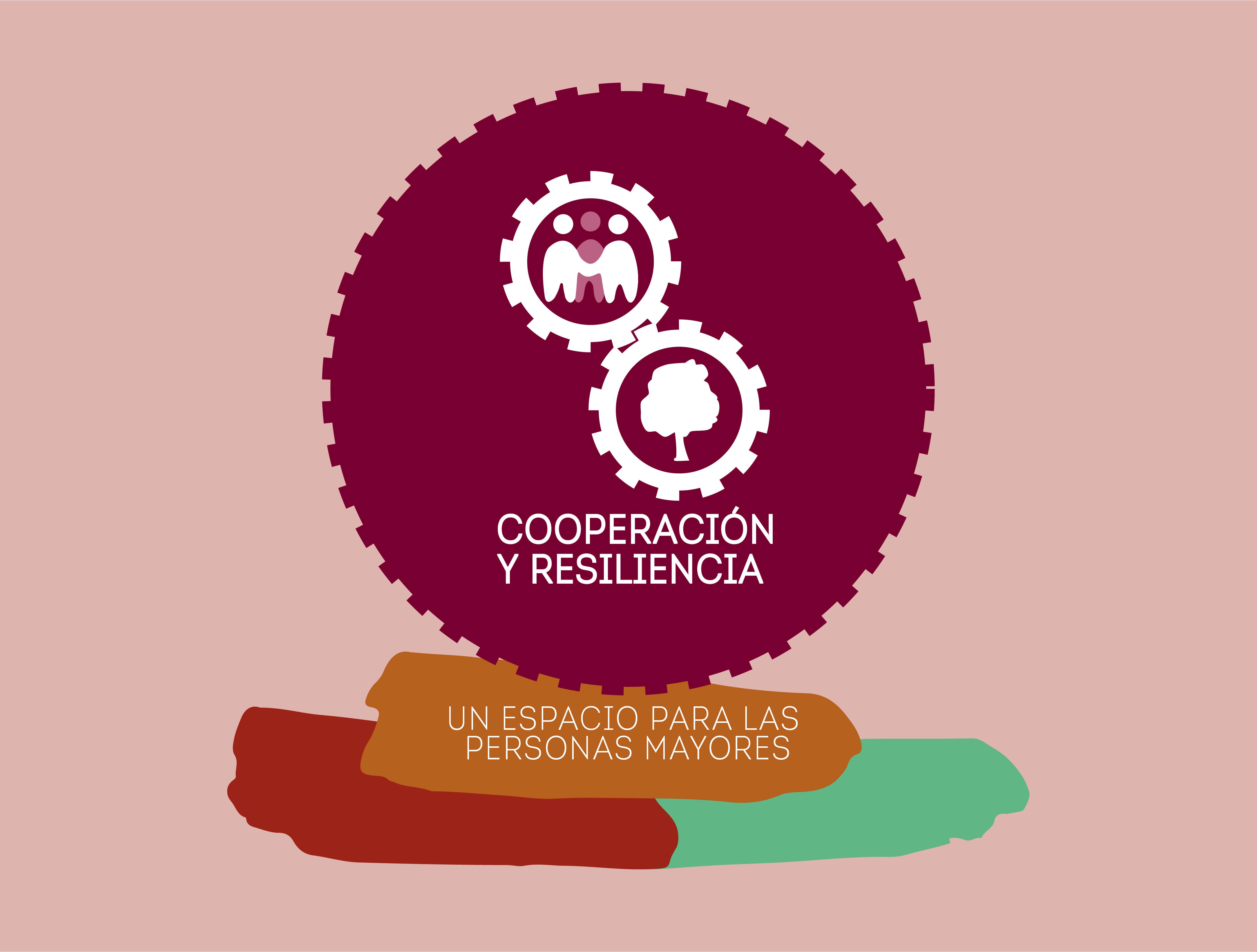 COOPERACIÓN Y RESILIENCIA: Un espacio para las personas mayores