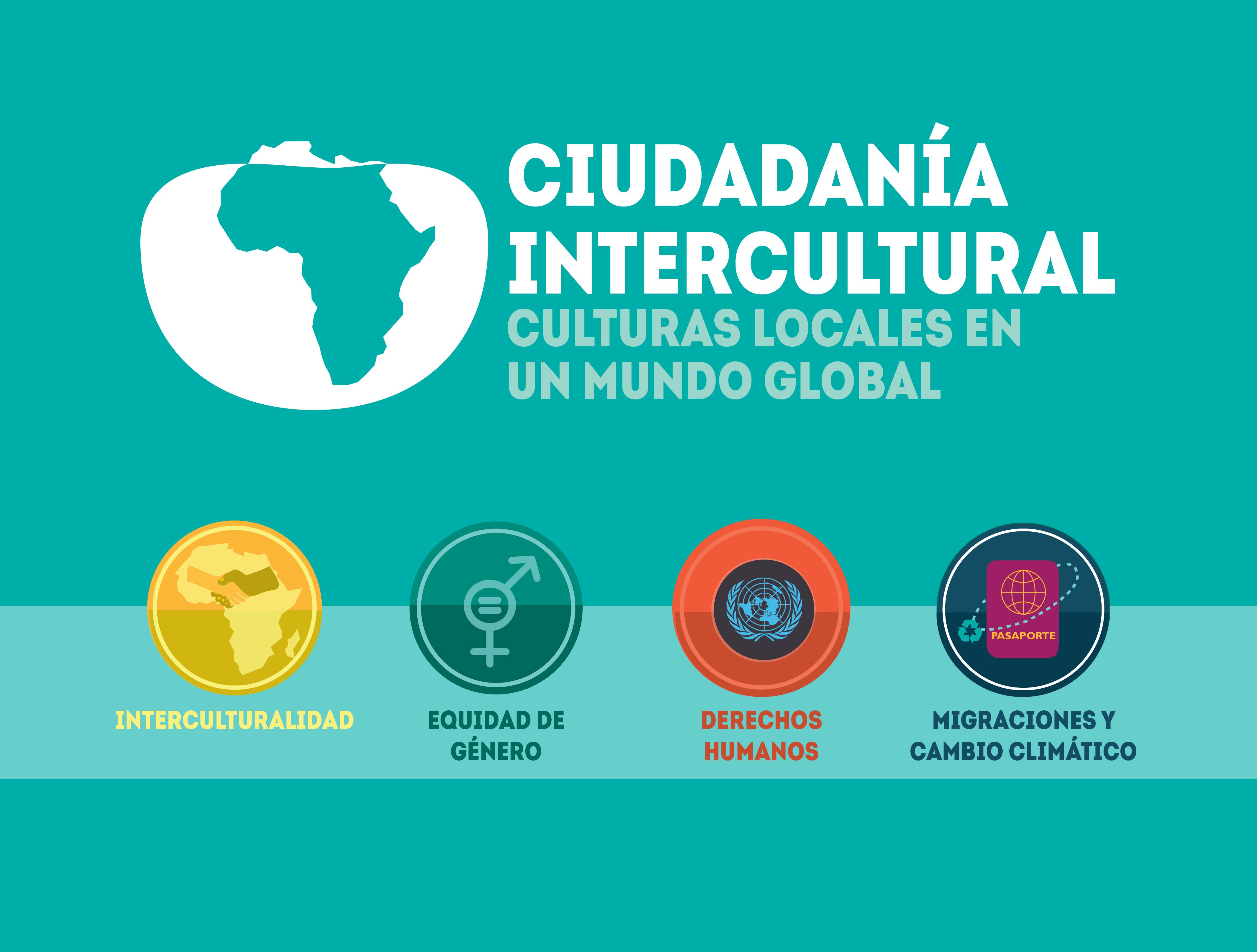 CIUDADANÍA INTERCULTURAL: Culturas locales en un mundo global