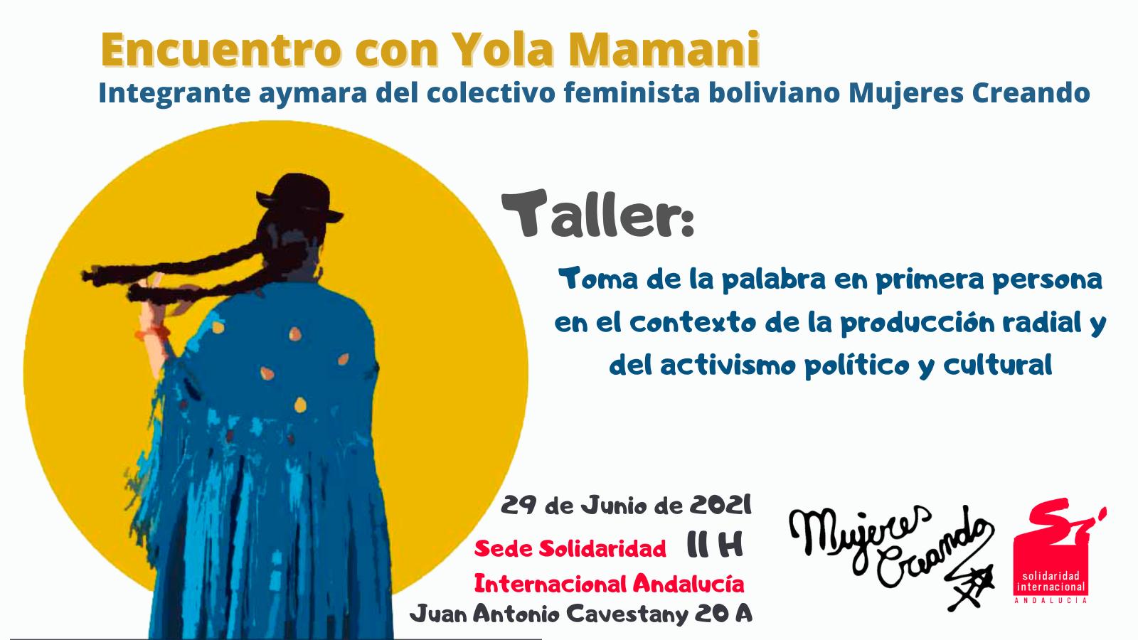 Taller: Toma la palabra en primera persona con la activista aymara Yola Mamani
