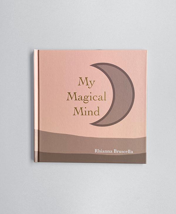 Children's Book, My Magican Mind By Rhianna Bruscella