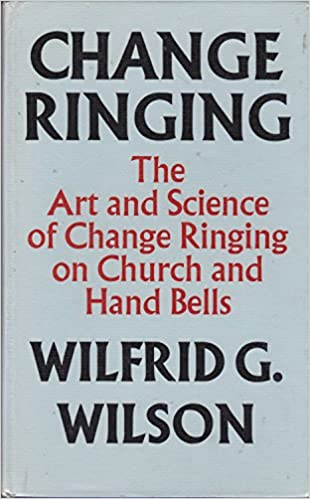 Change Ringing: The Art and Science of Change Ringing on Church and Hand Bells